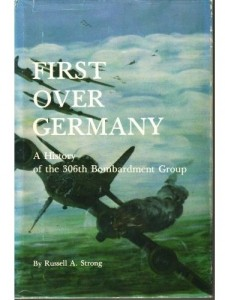 First Over Germany by Russell A. Strong